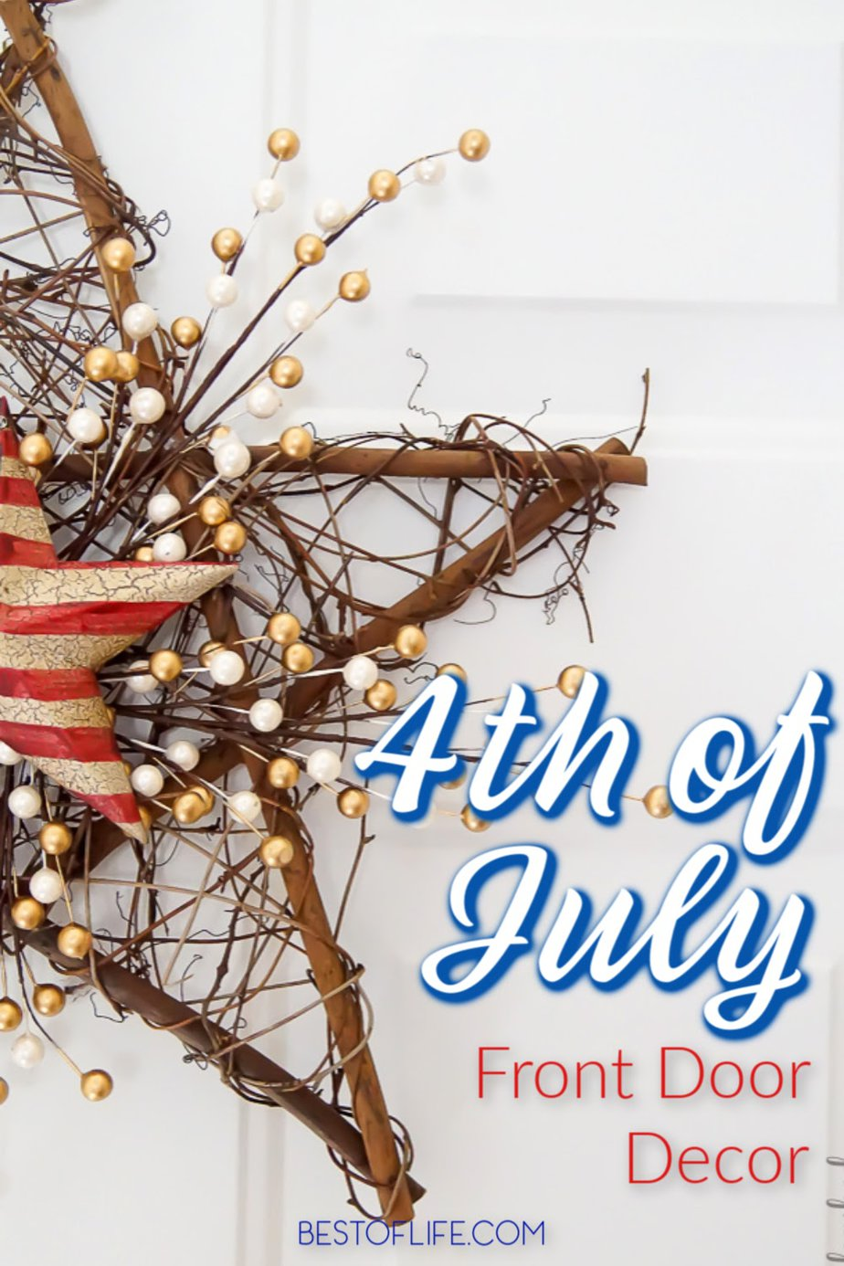 Use the best July 4th decorations to make your front door pop just as much as the fireworks will during the night of the 4th. #DIY #DIYdecor #decorations #4thofJuly #patriotic #patrioticdecor