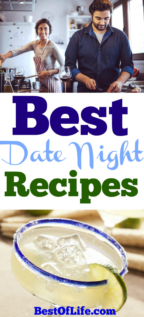Going out on the town for a date night is fun, but to get more romantic all you need is your home, your loved one and some of the best date night recipes.