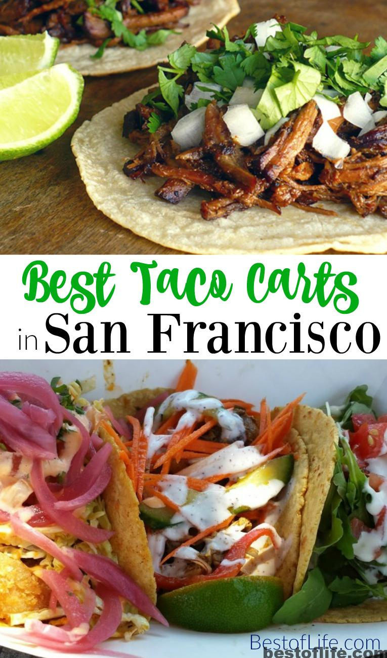 When you come to San Francisco, you expect hippies but get foodies with some of the best taco carts in San Francisco catering to every taco lover.