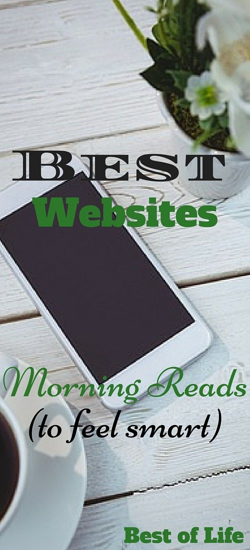 Go forth and conquer corporate America after this simple routine of best websites to read in the morning that will increase your smarts.