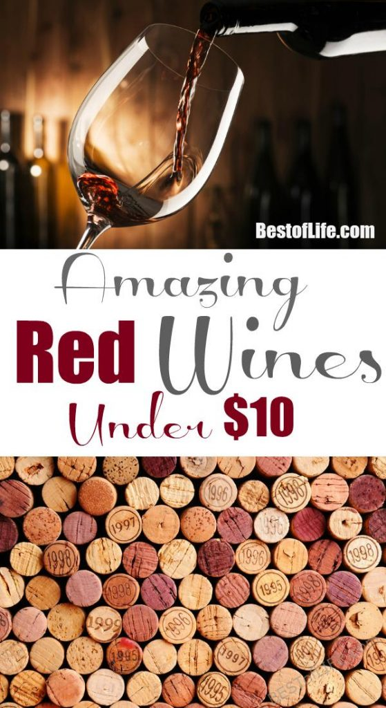 Drinking wine doesn't have to cost a fortune! Enjoy these best red wines under 10 dollars alone or when entertaining. Happy Hour Wines | Best Cheap Wines | Wine Parties | Party Planning Tips #wine #redwine #whino