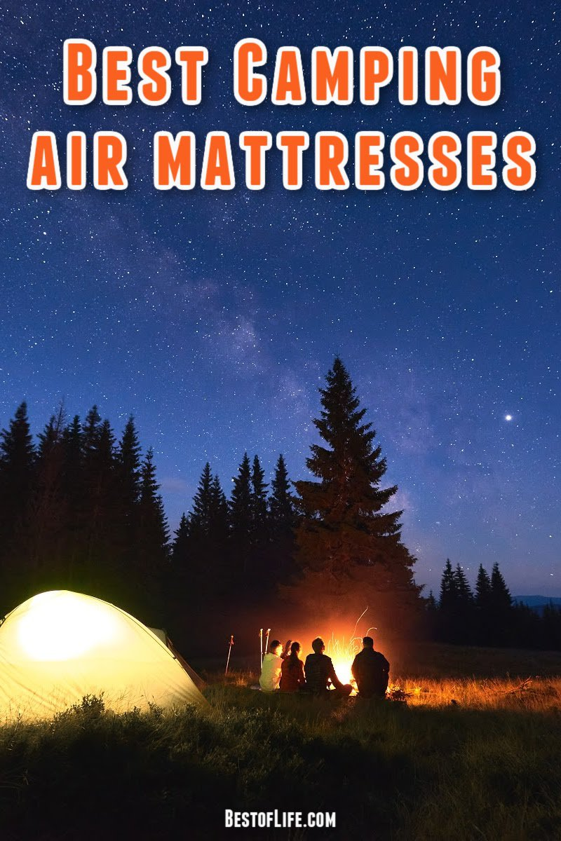 Finding the best camping air mattresses could mean the difference between enjoying your trip or being miserable the entire time! Sleep in comfort with one of these mattresses! Tips for Camping | Camping Ideas for Kids | Outdoor Camping Tips | Family Camping Ideas | Camping Hacks | Camping Essentials | Camping Shopping List #camping #shoppinglist via @thebestoflife