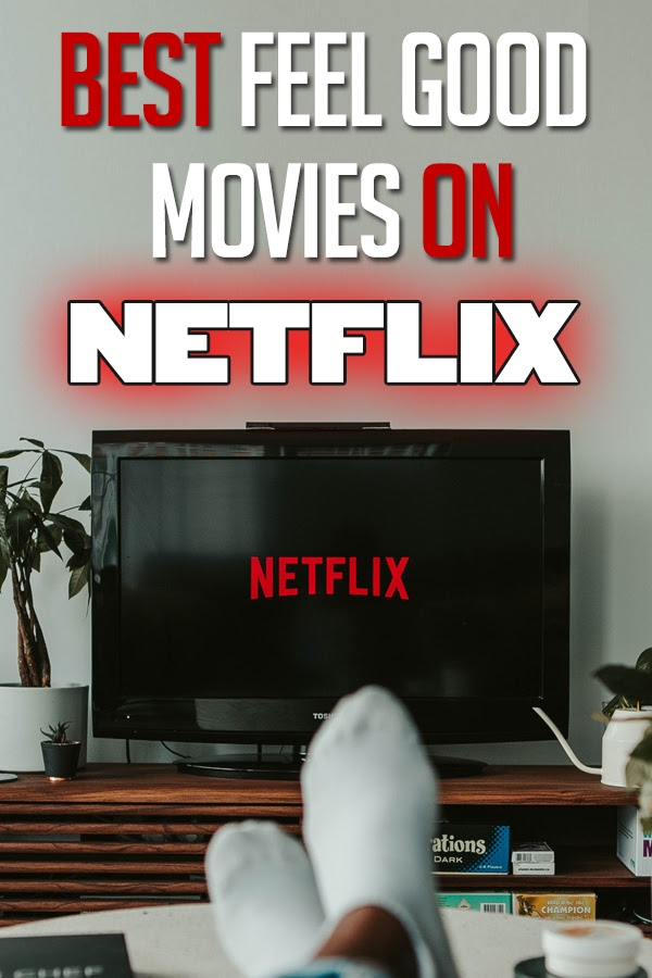 Sometimes the best thing to do after a long hard day is to snuggle up win front of the TV with some awesome feel good movies on Netflix. #netflix #streaming #movies | Best Things to Watch on Netflix | What to Watch on Netflix