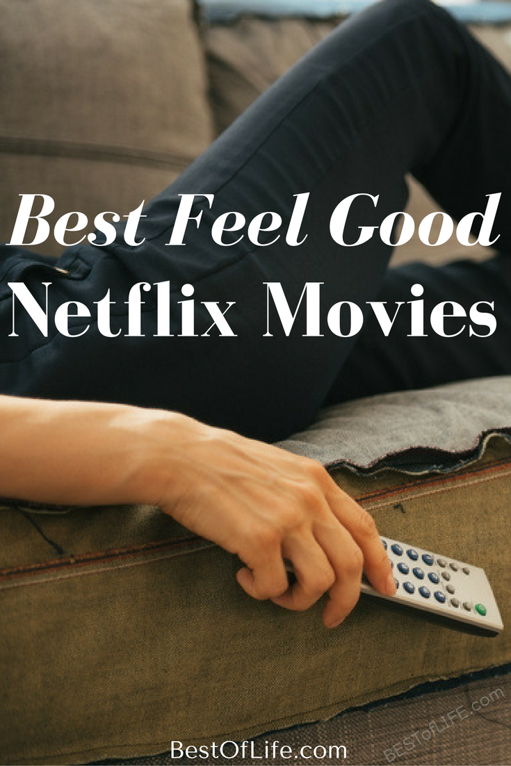 Sometimes the best thing to do after a long hard day is to snuggle up win front of the TV with some awesome feel good movies on Netflix.