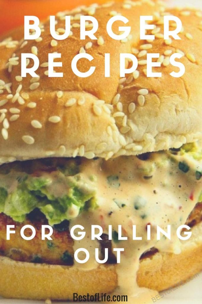 Burger Recipes For Grilling Out Pin