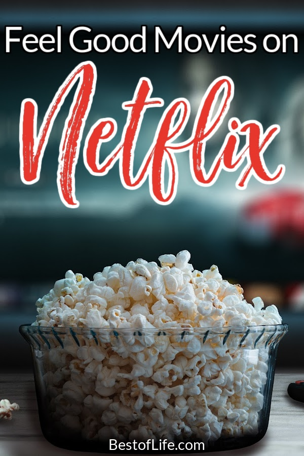 Sometimes the best thing to do after a long hard day is to snuggle up in front of the TV with some awesome feel good movies on Netflix. Best Things to Watch on Netflix | What to Watch on Netflix | Family Movies on Netflix | Family Movie Night Ideas | Kid Friendly Netflix Movies | Movies to Stream Today #netflixmovies #feelgoodmovies via @thebestoflife