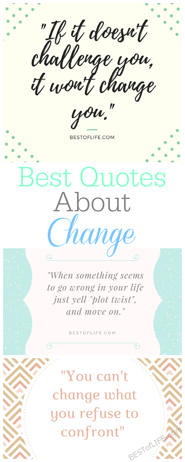 Best Quotes About Change For The Better The Best Of Life