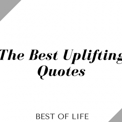 Best Uplifting Quotes for Women and Men