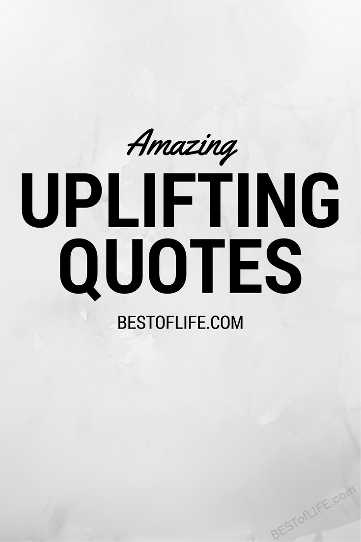 Sometimes a few simple words can totally change the way we look at the world. I don't know about you but I love finding and sharing uplifting quotes! #quotes #inspiring #motivation | Best Inspirational Quotes | Best Motivational Quotes | Best Uplifting Quotes via @thebestoflife