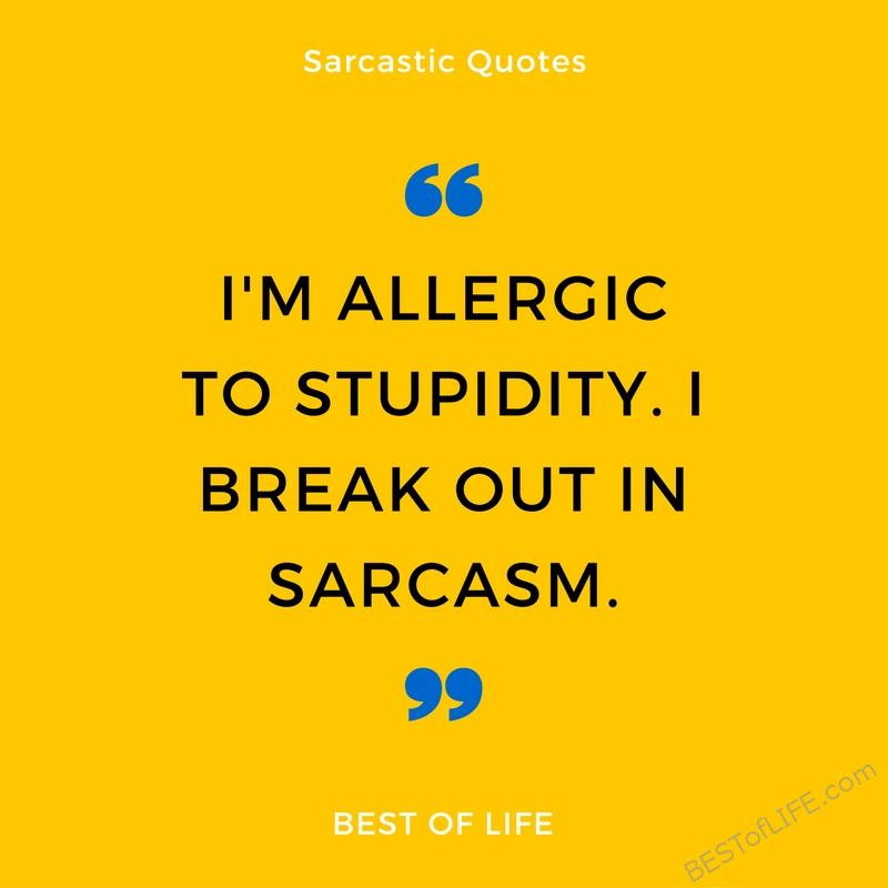 Sarcasm is so much fun and sometimes social media is the perfect platform for sharing great quotes. These are great quotes when you're feeling sarcastic! #sarcastic #quotes #funnyquotes #funny #humor #laugh