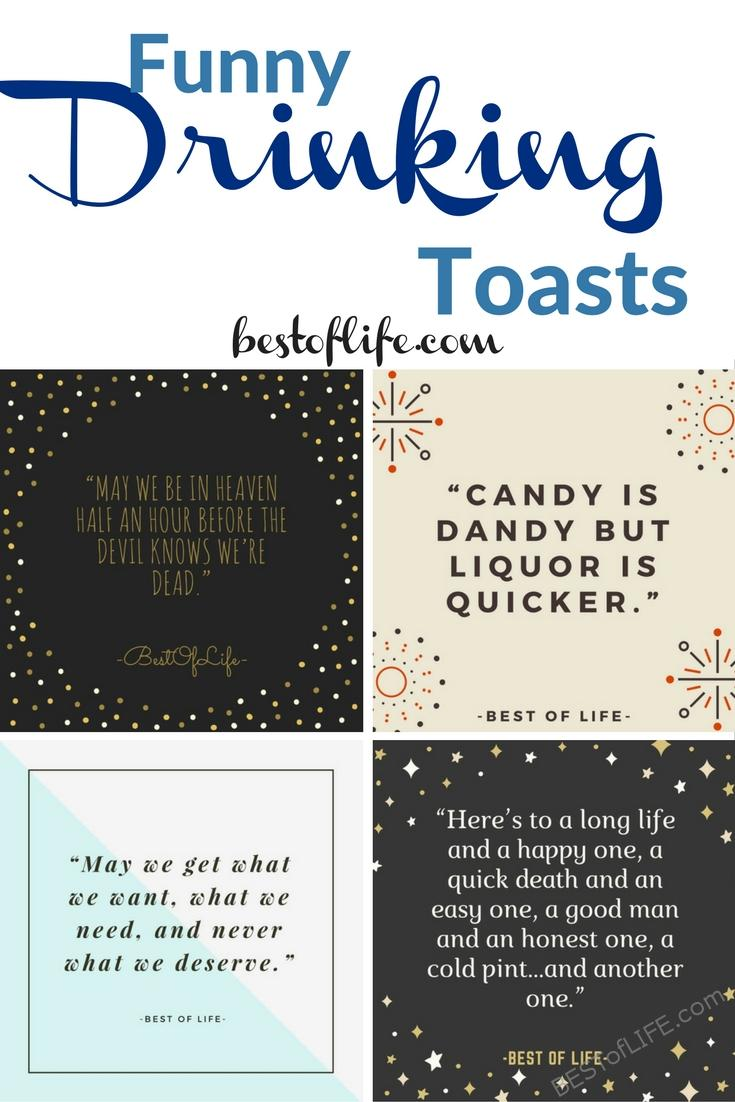 Funny drinking toasts are the perfect way to liven up any evening out with friends. Entertain your group with these witty, heartfelt, and goofy toasts! Toasts for Drinking Quotes Funny | Drinking Toasts Quotes Funny | Toasts for Drinking Quotes Funny Hilarious | Irish Drinking Toasts Funny | Toasts for Drinking Quotes Funny Cheer | sayings About Drinking | Quotes for Drinking #quotes #happyhour via @thebestoflife