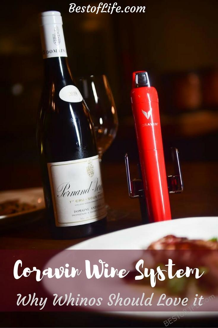 The Coravin wine system is changing the way we pay for wine and serve a glass or two in our own homes. Now we can enjoy the expensive bottles of wine one glass at a time.