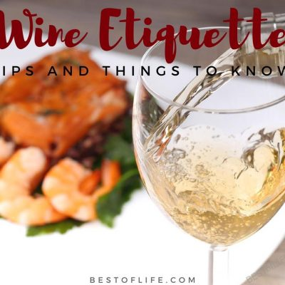 Wine Etiquette Tips and Ideas to Enjoy Each Glass