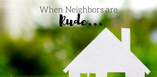 When neighbors are rude you have to decide how to react. Sometimes a little sass can go a long way. How to be Neighborly | What to do When Neighbors are Rude | Lifestyle Tips | Tips for Real Life