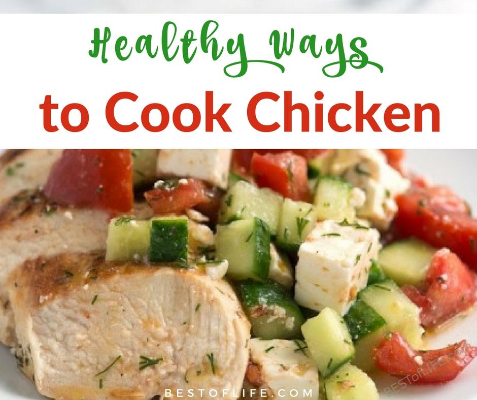 Healthy ways to cook chicken don't have to be bland and boring. Instead, they can be fun and delicious without much effort. Healthy Ways to Cook Chicken | Best Ways to Cook Chicken | Easy Ways to Cook Chicken | Healthy Cooking Tips | Best Cooking Tips | Chicken Cooking Tips | Easy Cooking Tips