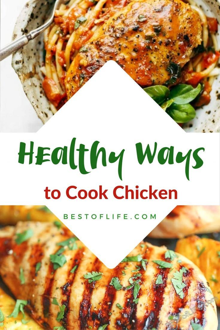Healthy ways to cook chicken don't have to be bland and boring, they can be fun and delicious without much effort.