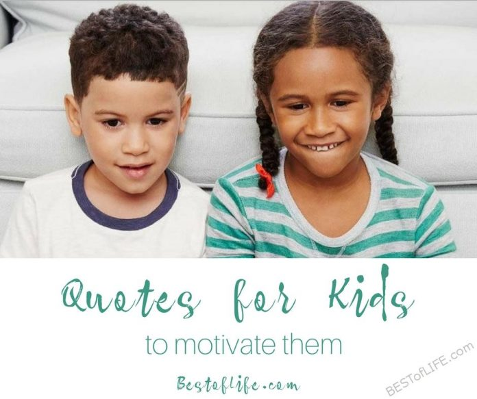 The best quotes for kids are the kind that motivate them, inspire them, and help them use their brain! These are some great ones to get you started!