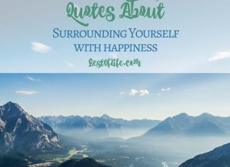 Quotes about surrounding yourself with happiness can help make a big change in your attitude, the way you react to everyday situations, and more! Quotes About Happiness | Happy Quotes | Inspirational Quotes | Motivational Quotes | Happiness Quotes | Best Happy Quotes