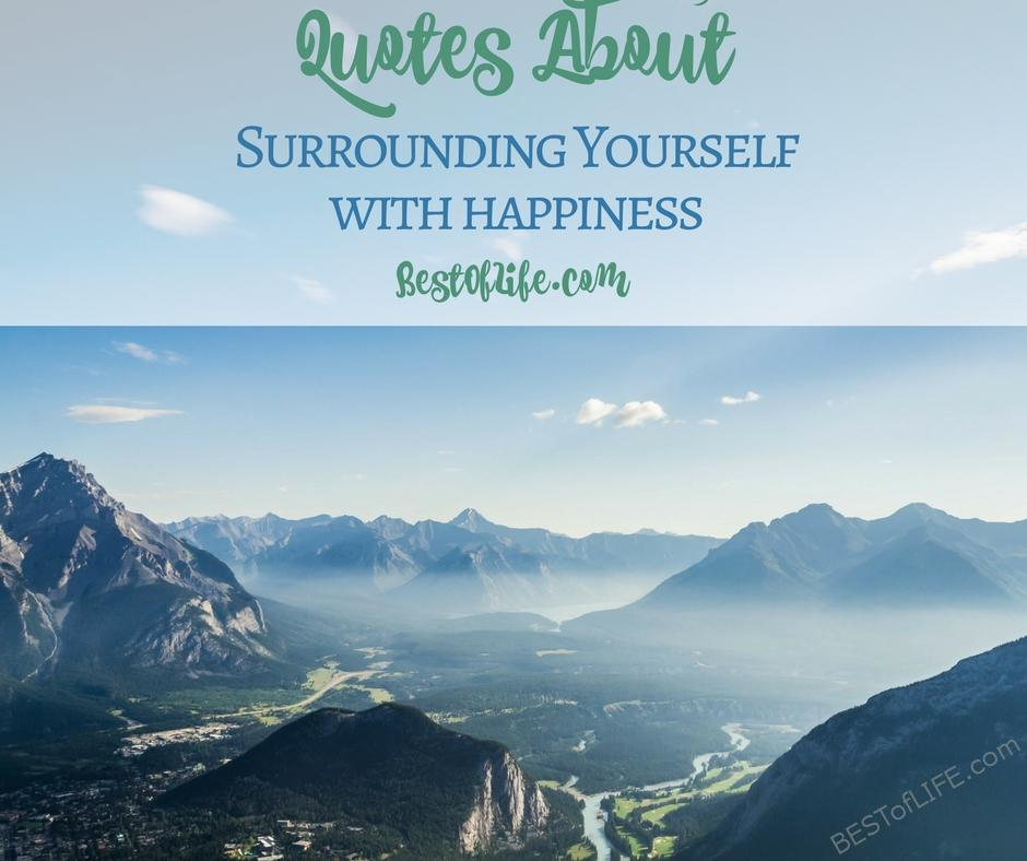 Quotes About Surrounding Yourself With Happiness