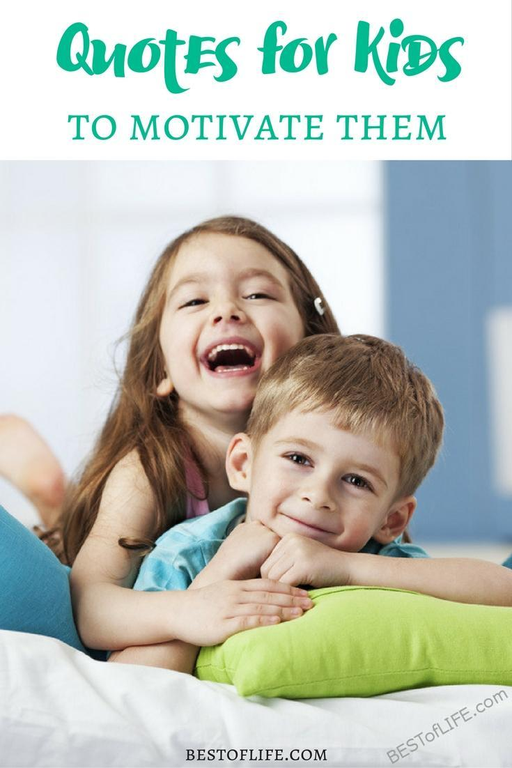 The best quotes for kids are the kind that motivate them, inspire them, and help them use their brain! Best Quotes for Kids | Motivational Quotes for Kids | Quotes for Kids | How to Motivate Kids | Inspiring Quotes for Kids