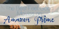 Sure, Netflix is great, but there are also a lot of the best feel good movies on Amazon Prime. Free 2 day shipping isn't the only great feature of Prime!
