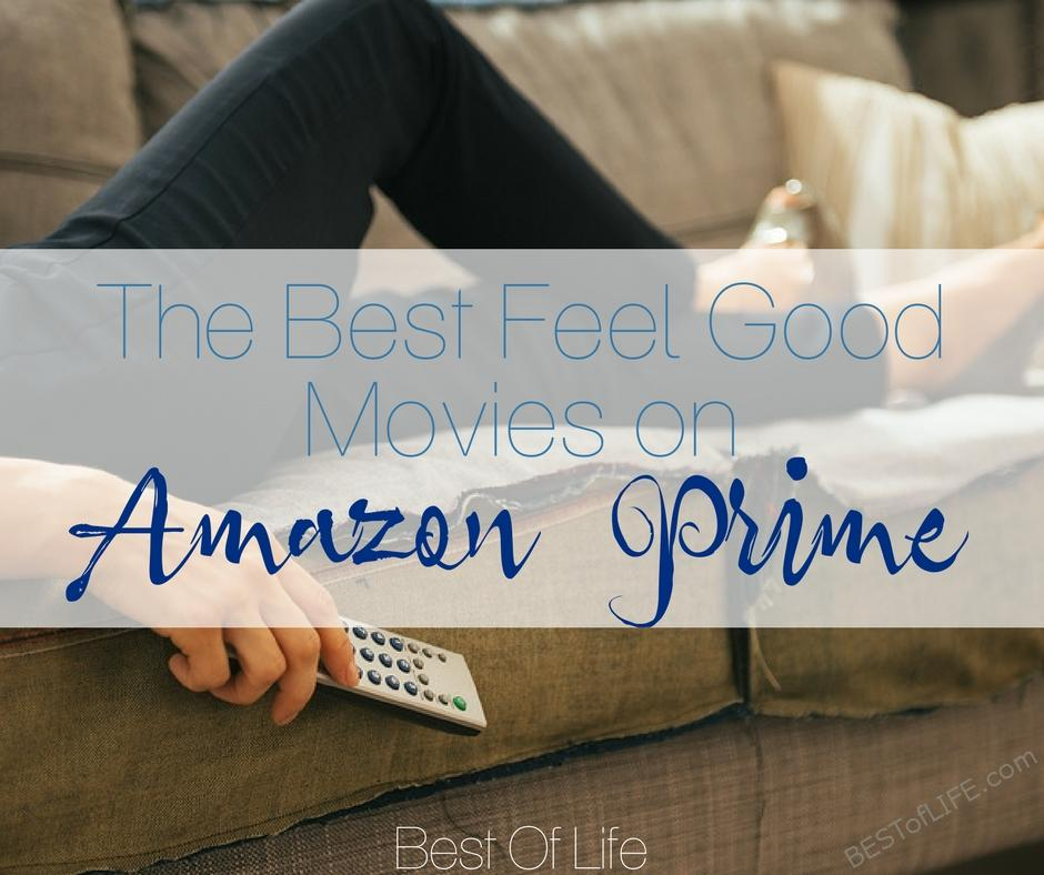 Best Feel Good Movies on Amazon Prime - Best of Life | The ...
