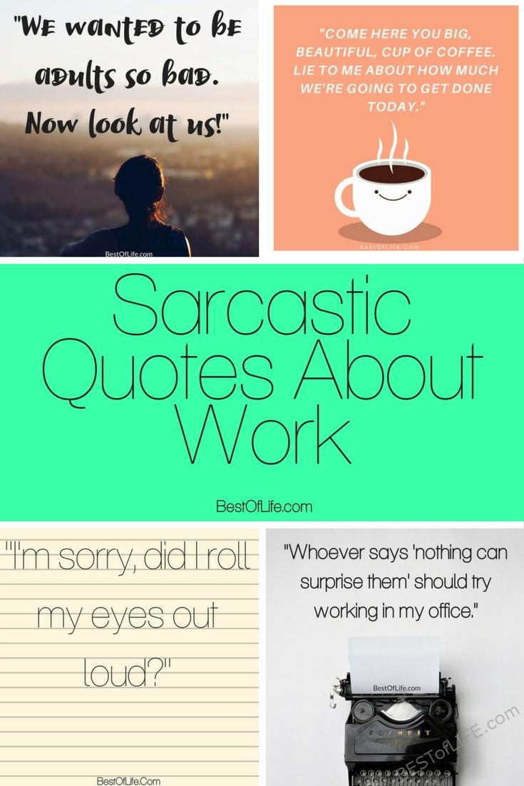 Work can sometimes come with a bit of stress and maybe even some annoying colleagues. Don't get mad - reduce the stress with these sarcastic quotes about work instead! Funny Sarcastic Quotes | Sarcastic Quotes | Funny Quotes #quotes #funnyquotes #quotesforlife #motivationalquotes via @thebestoflife