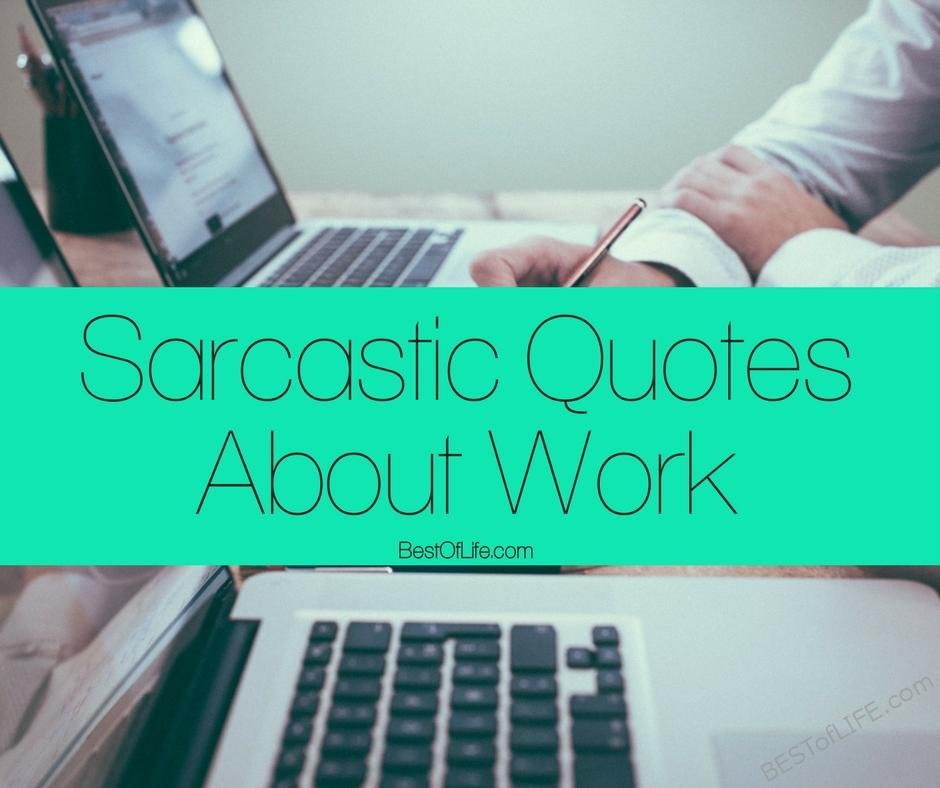 Sarcastic Quotes about Work Colleagues - The Best of Life