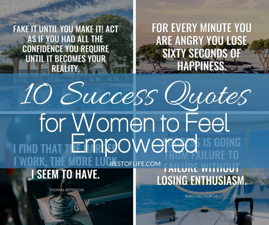These 10 success quotes for women to feel empowered will do just that, make you feel inspired and empowered! You deserve to feel as powerful as you are!