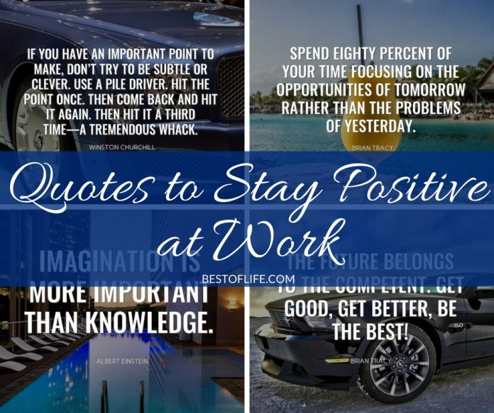Don't stress, these are the best quotes to stay positive at work. You will be more productive than ever with a positive mindset! Quotes for Life | Positive Quotes | Motivational Quotes | Quotes for Work | Positive Thinking | Mindfulness