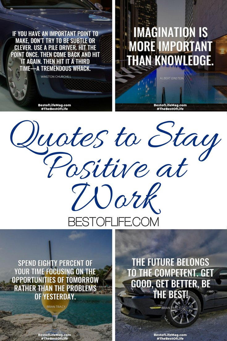 Don't stress, these are the best quotes to stay positive at work. You will be more productive than ever with a positive mindset! Quotes for Life | Positive Quotes | Motivational Quotes | Quotes for Work | Positive Thinking | Mindfulness via @thebestoflife