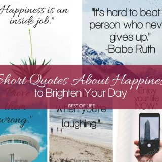 These short quotes about happiness will help give you a more positive outlook. They can brighten your mood and change your whole day! Quotes for Life | Quotes about Happiness | Positive Quotes | Motivational Quotes | Short Quotes