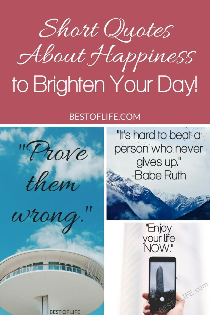 Short Quotes About Happiness To Brighten Your Day