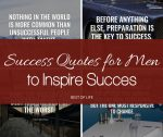 These success quotes for men to inspire success will help keep you motivated and on track. We can all benefit from a little boost now and then!