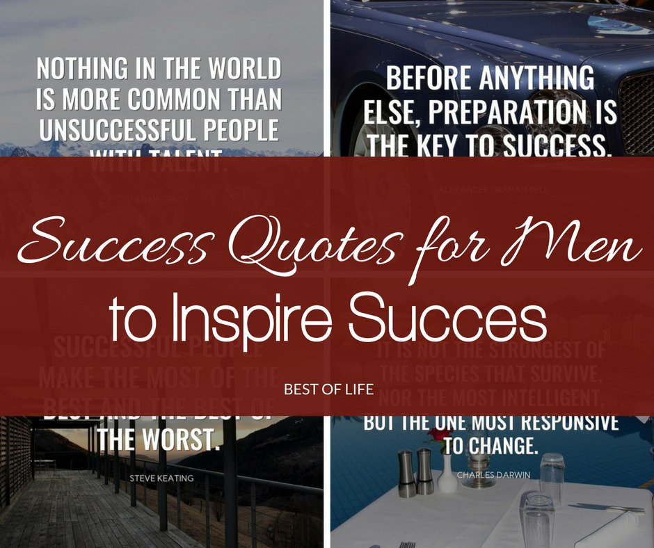 These Success Quotes For Men To Inspire Will Help Keep You Motivated And On Track