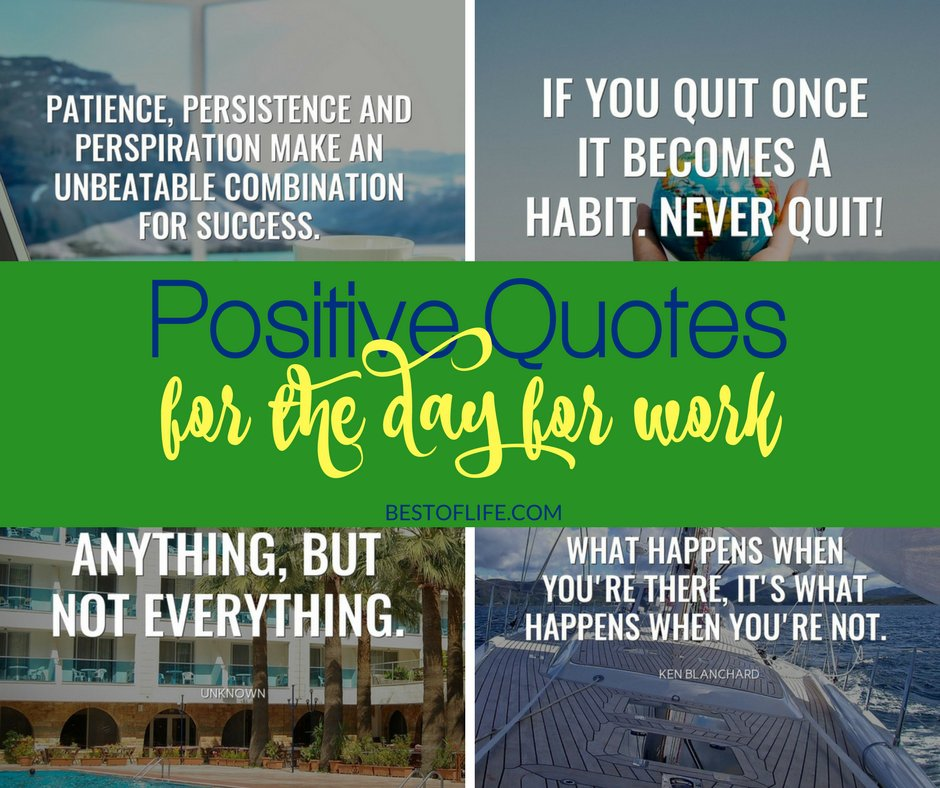 Positive Quotes For The Day At Work Best Quotes About Work Best