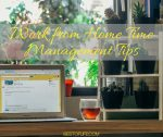 A work from home job can mean lots of distractions. You have to have a good grasp on these time management tips in order to be successful!