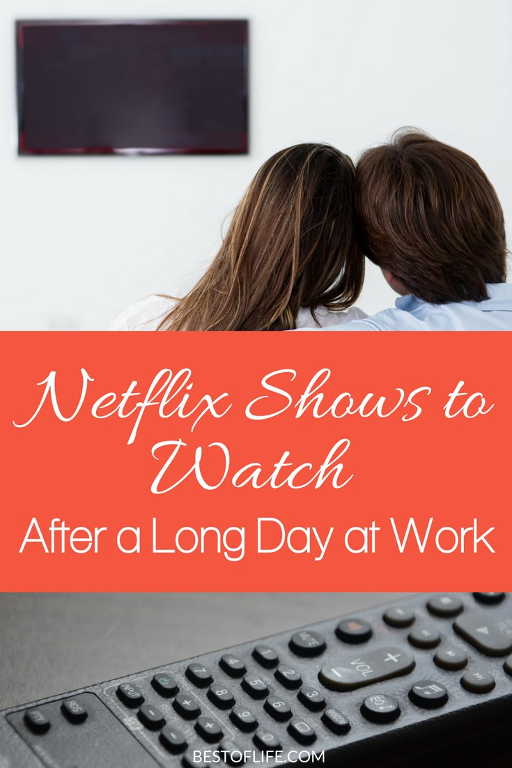 When you have a bad day at work there's nothing better than coming home to relax and unwind. These are the best Netflix shows to watch after a long day at work! Best Netflix Shows | Stress Management | Tips to Reduce Stress | Work Life Balance via @thebestoflife