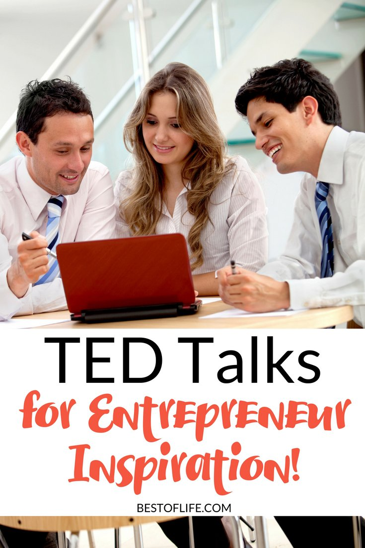 The best TED talks for entrepreneur inspiration will get you focused, feeling motivated, and on the right path to success in life and business.
