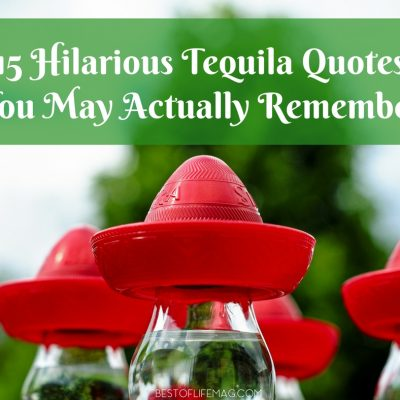 15 Hilarious Tequila Quotes You May Actually Remember