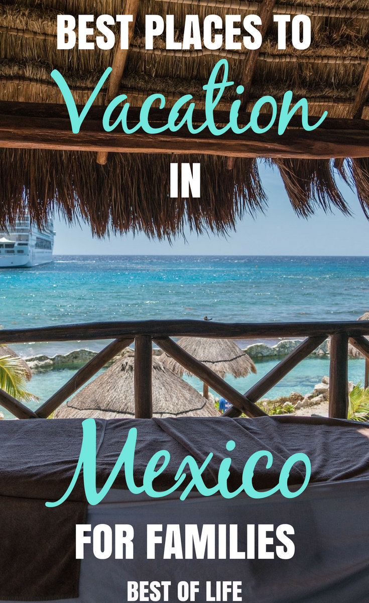 Pack your bags and get the kids ready to travel to some of the best places to vacation in Mexico for families that everyone will enjoy. #mexico #visitmexico #travel #mexicotravel #traveltips #familytravel