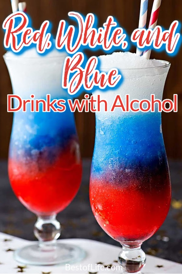 The best red white and blue drink recipes with alcohol will be patriotic, delicious, and refreshing for those warm, outdoor celebrations. 4th of July Recipes | Patriotic Cocktails | Fourth of July Drinks | Drinks for Patriotic Holidays | 4th of July Drink Recipes | Patriotic Party Recipes #fourthofjuly #patrioticdrinks via @thebestoflife
