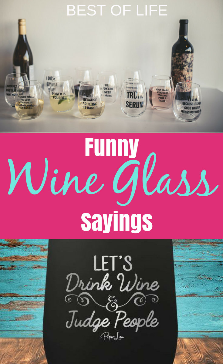 Funny Wine Glass Sayings should make you smile and get your imagination going so uncork a bottle and make a list of your own sayings while you enjoy a glass of wine! #winequotes #wine | Funny Wine Quotes | Funny Quotes | Best Quotes | Quotes About Wine