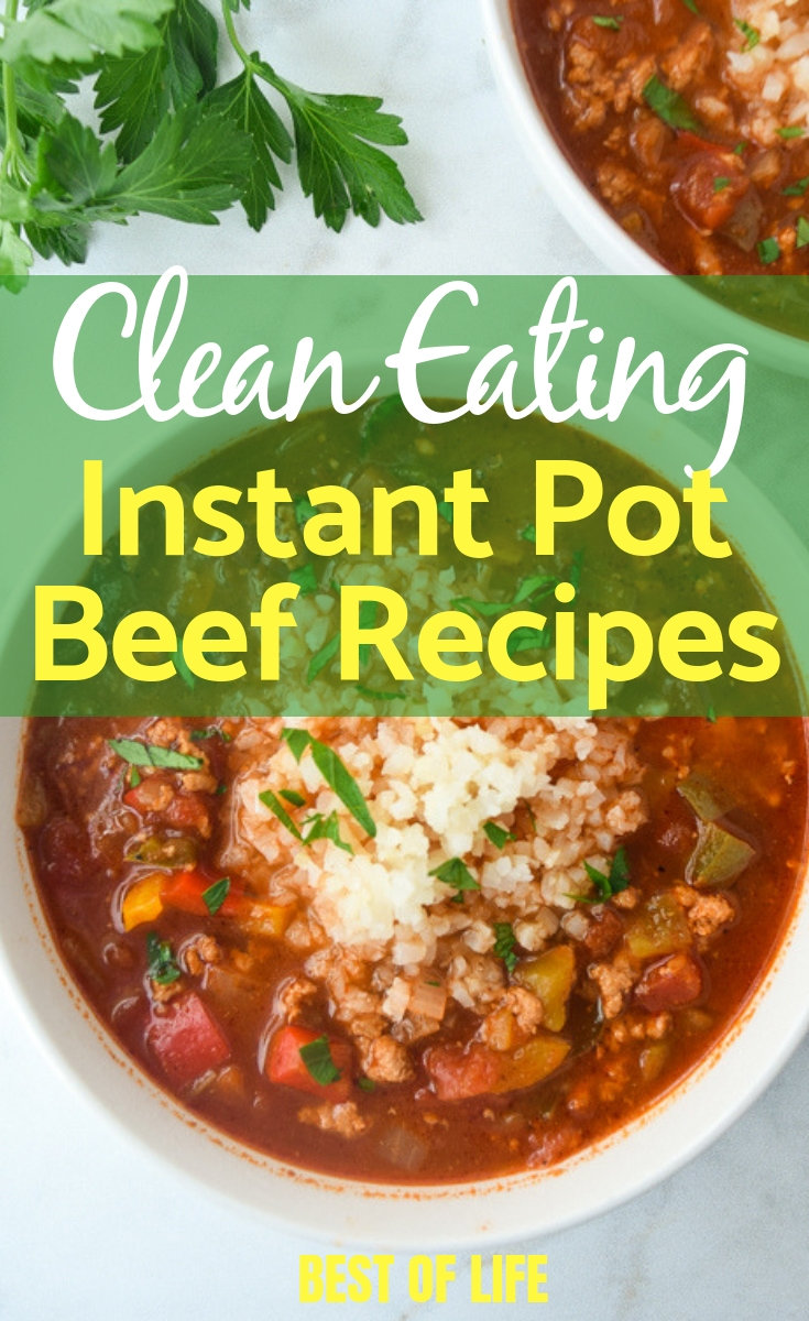 Use clean Instant Pot recipes with beef to keep your meal plan rotating and to enjoy the health benefits of eating clean every day. Easy Clean Recipes | Easy Clean Eating Recipes | Healthy Lunch Recipes | Healthy Dinner Recipes | Weight Loss Recipes #cleanrecipes #instantpot #recipes