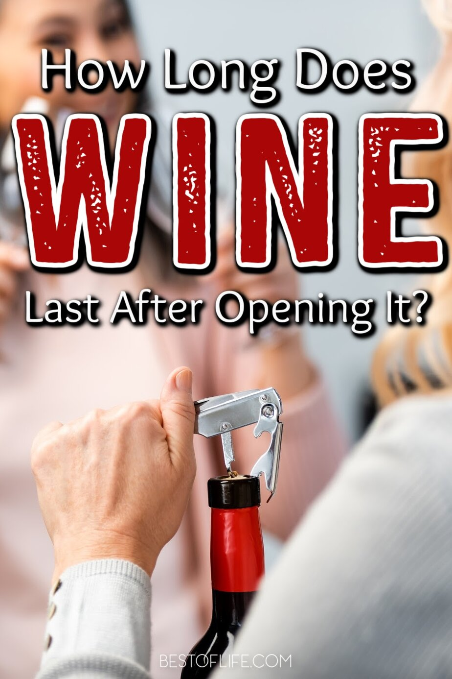Regardless of how often you enjoy wine, knowing how long wine lasts after opening will help you enjoy them during their prime and never worry about wasting wine. Tips for Red Wine | Tips for White Wine | Opening Wine Without a Corkscrew | Wine Hacks | Wine Expiration Tips #wine #hacks via @thebestoflife