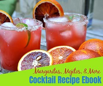 Margaritas, Mojitos and More Cocktail Recipe ebook