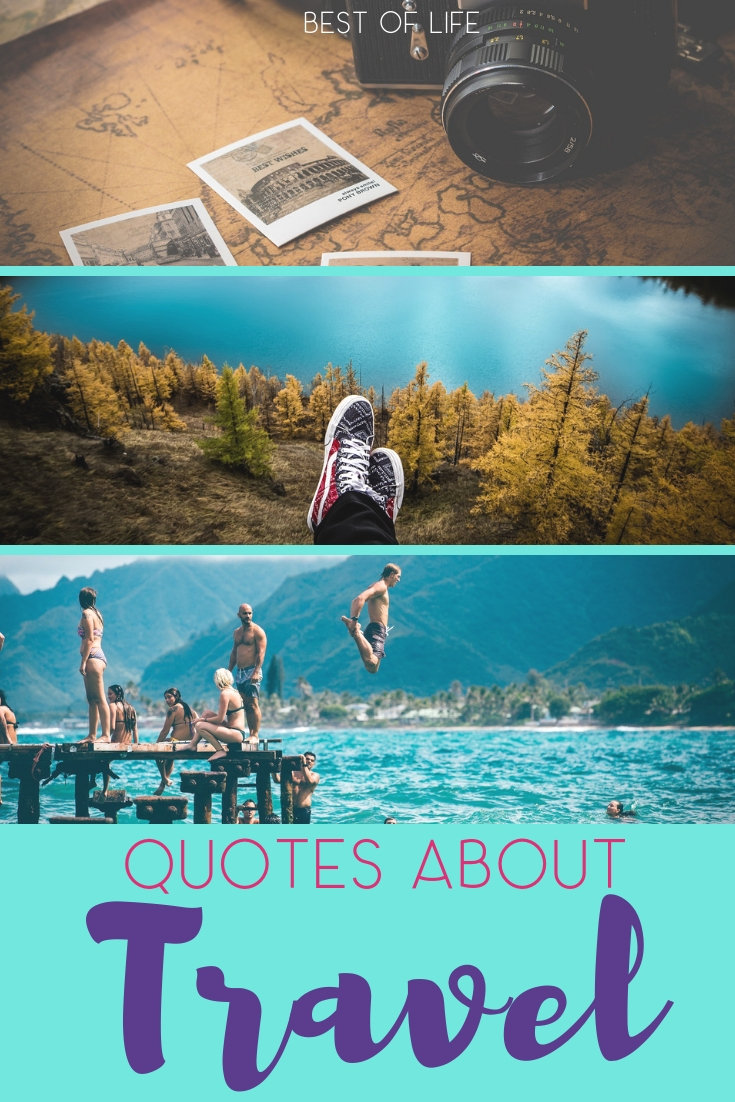 Let travel quotes help you sum up the amazingness that is world travel and keep wandering around the globe as you seek new adventures. Quotes About Travel | Inspirational Quotes | Motivational Quotes | Travel Ideas | Travel Tips #travel #quotes via @thebestoflife