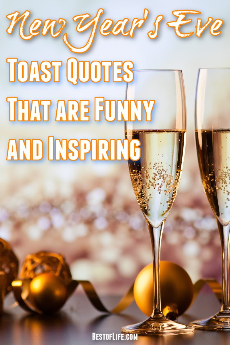 Welcome in the New Year with some New Year's Eve toast quotes to make your countdown to the new year even more meaningful for those around you. New Year's Eve Quotes | Toasts for New Year's Eve | Inspirational Quotes | Party Planning #quotes #newyearseve via @thebestoflife