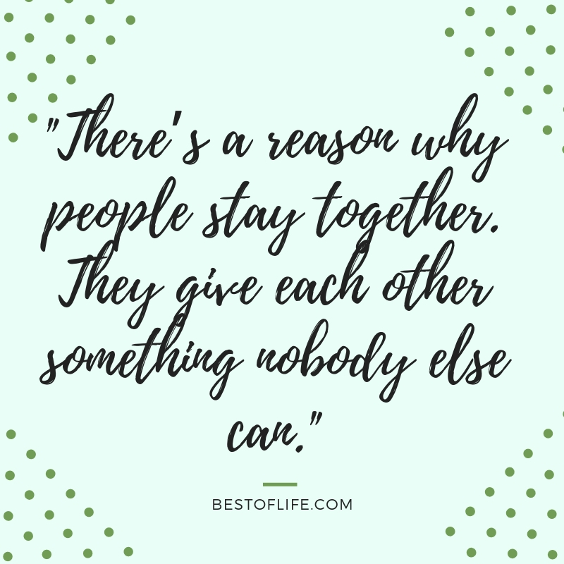 Keep your relationship strong and happy with some positive quotes to live by for couples. They are great daily inspiration to keep you focused on what matters. Quotes for Love | Quotes About Love | Quotes for Relationships | Quotes About Relationships | Inspiring Quotes