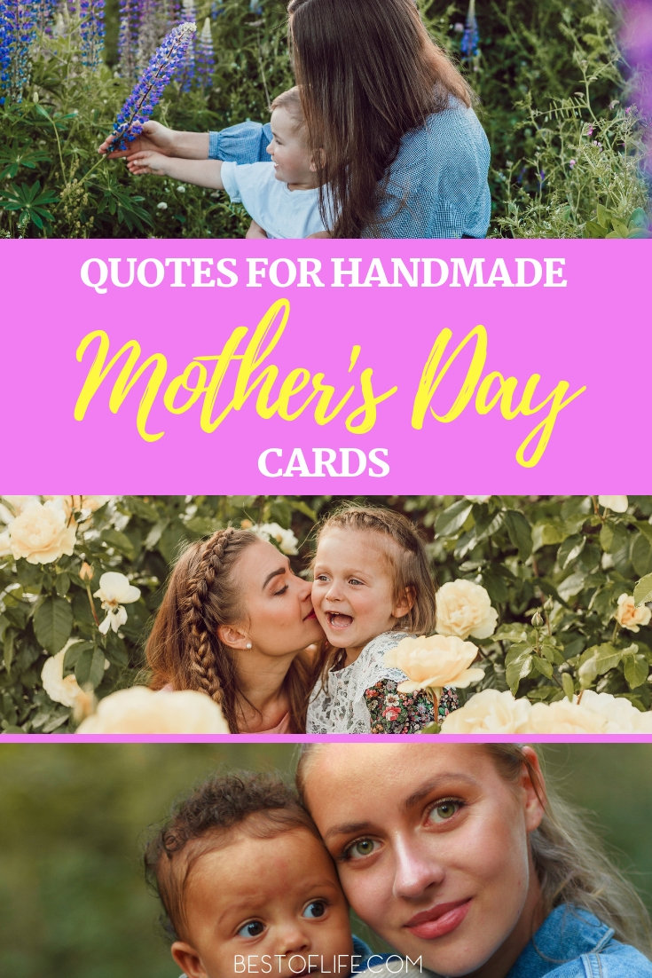 Mother's Day quotes can help you put together the best homemade cards to either be the gift or come with your Mother's Day gift. Mother's Day Ideas | Mother's Day Gifts | Mother's Day Cards | Inspirational Quotes | Quotes about Love | Quotes About Mom | Quotes for Cards #mothersday #quotes